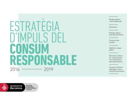 Estratègia d´Impuls del Consum Responsable 2016-2019 de l´Ajuntament de Barcelona